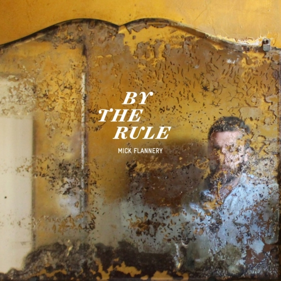 Mick_Flannery-By_The_Rule_4000x