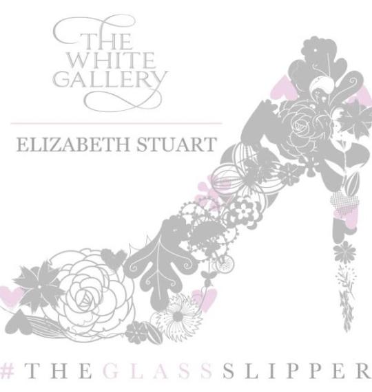 The Glass Slipper, The White Gallery, Elizabeth Stuart